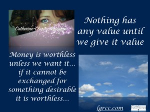 Money-is-worthless-unless-we-want-it-poster.001-e1409085262488