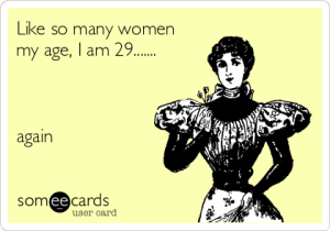 like-so-many-women-my-age-i-am-29-again-811cc