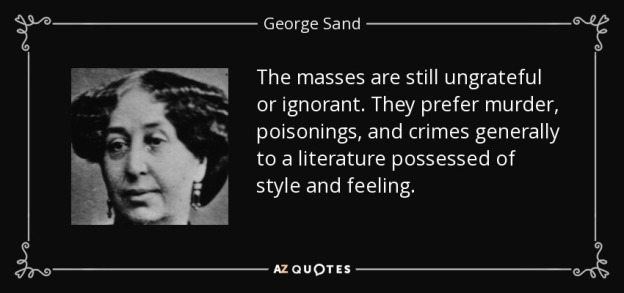 quote-the-masses-are-still-ungrateful-or-ignorant-they-prefer-murder-poisonings-and-crimes-george-sand-116-43-12